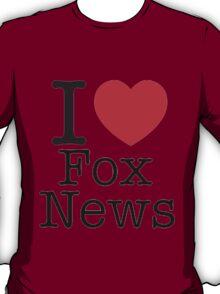 I LOVE Fox News T-Shirt