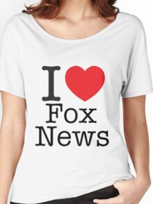 I LOVE Fox News Women's Relaxed Fit T-Shirt