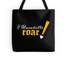 #RumbelleRoar! Tote Bag
