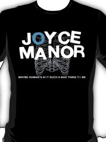Maybe Moyce Janor's Not Such A Bad Thing To Be T-Shirt