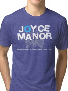 Maybe Moyce Janor's Not Such A Bad Thing To Be Tri-blend T-Shirt