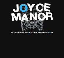 Maybe Moyce Janor's Not Such A Bad Thing To Be Unisex T-Shirt