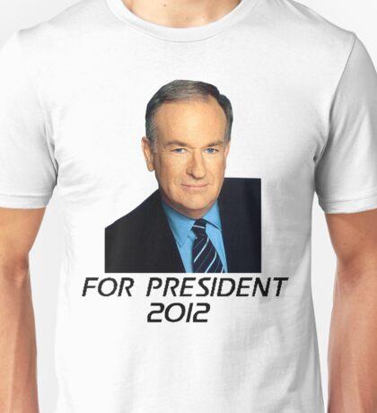 Bill O'Reilly For President 2012 Unisex T-Shirt