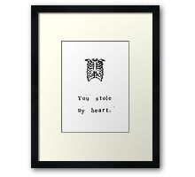 You Stole My Heart Framed Print