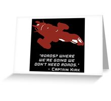 Sci Fi Misquote- ROADS? Greeting Card