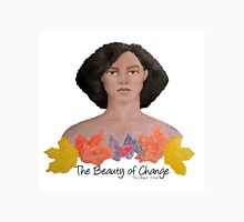 The Beauty of Change Unisex T-Shirt
