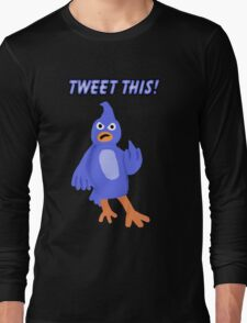 Tweet This! Long Sleeve T-Shirt