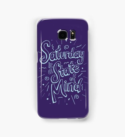 Saturday State of Mind Samsung Galaxy Case/Skin