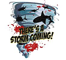 Shark Tornado - Shark Cult Movie - Shark Attack - Shark Tornado Horror Movie Parody - Storm's Coming! Photographic Print