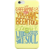 Reexamine All You've Been Told iPhone Case/Skin