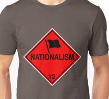 Nationalism: Hazardous! Unisex T-Shirt