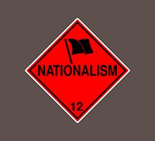 Nationalism: Hazardous! T-Shirt