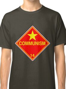 Communism: Hazardous! Classic T-Shirt
