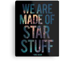 We Are Made of Star Stuff - Carl Sagan Quote Metal Print