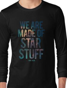 We Are Made of Star Stuff - Carl Sagan Quote Long Sleeve T-Shirt