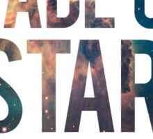 We Are Made of Star Stuff - Carl Sagan Quote Sticker