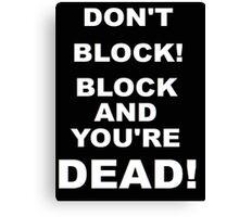 Improv Golden Rule! Don't Block! Canvas Print