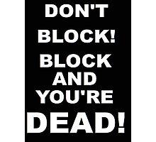 Improv Golden Rule! Don't Block! Photographic Print
