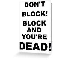 DONT BLOCK! Improv Rule ONE! Greeting Card