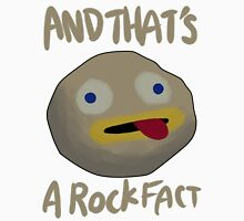 And That's a Rock Fact! Unisex T-Shirt