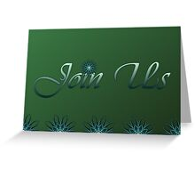 Join Us Card Greeting Card