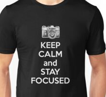Keep Calm And Stay Focused Unisex T-Shirt