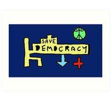 Save Democracy Art Print