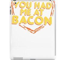 You Had Me At Bacon iPad Case/Skin
