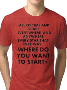 Where Do You Want To Start? Tri-blend T-Shirt