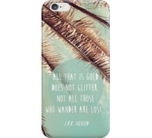 All that is gold does not glitter  {Quote} iPhone Case/Skin
