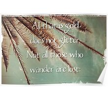 All that is gold does not glitter  {Quote} Poster