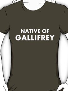 Native Of Gallifrey T-Shirt