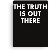 The Truth Is Out There Canvas Print