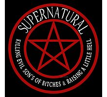 Supernatural  Killing evil son bitches raising a little hell  Ring Patch 03 Photographic Print