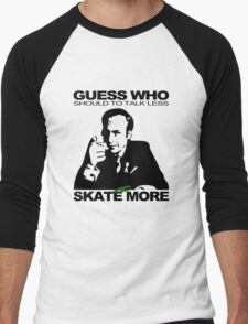 Guess Who Should To Talk Less And Skate More Men's Baseball ¾ T-Shirt