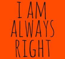 i am always right by FandomizedRose