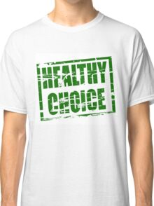 Healthy choice green rubber stamp effect Classic T-Shirt