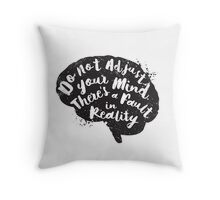 Do Not Adjust Your Mind... Throw Pillow