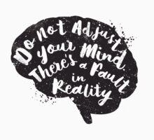 Do Not Adjust Your Mind... T-Shirt