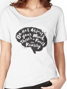 Do Not Adjust Your Mind... Women's Relaxed Fit T-Shirt