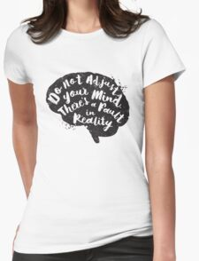 Do Not Adjust Your Mind... Womens Fitted T-Shirt