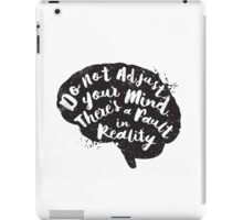 Do Not Adjust Your Mind... iPad Case/Skin