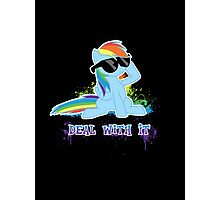 My Little Pony Raindow Dash - Deal With It Photographic Print