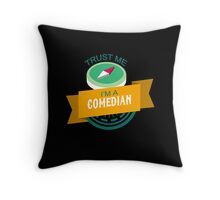 """Trust Me, I'm a Comedian"" Collection #33067 Throw Pillow"