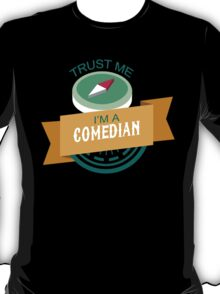 """Trust Me, I'm a Comedian"" Collection #33067 T-Shirt"