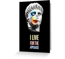 Nero, living for the applause Greeting Card