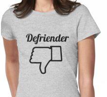 Defriender Womens Fitted T-Shirt