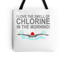 I Love the Smell of Chlorine in the Morning Tote Bag