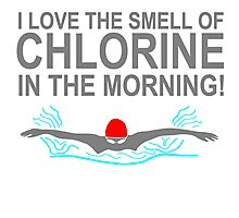 I Love the Smell of Chlorine in the Morning T Shirts, Stickers and Other Gifts Photographic Print