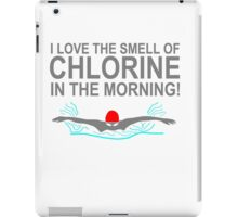 I Love the Smell of Chlorine in the Morning T Shirts, Stickers and Other Gifts iPad Case/Skin